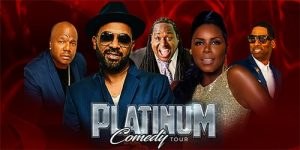 PLATINUM COMEDY TOUR featuring Mike Epps, Tony Rock, Sommore, Bruce Bruce and Earthquake