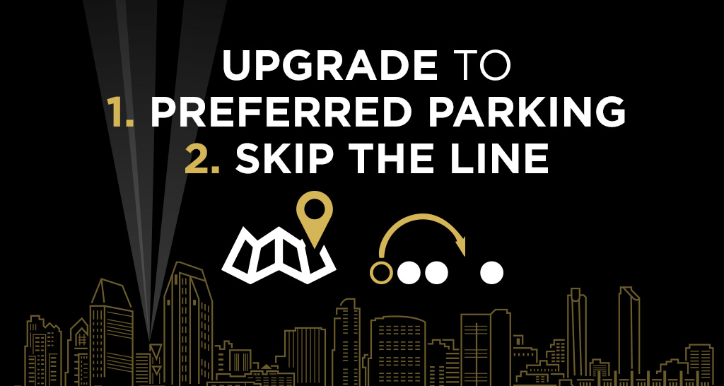 Upgrade to Preferred Parking and Skip The Line